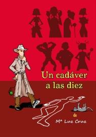 Un cadáver a las diez -Mª Luz Cruz